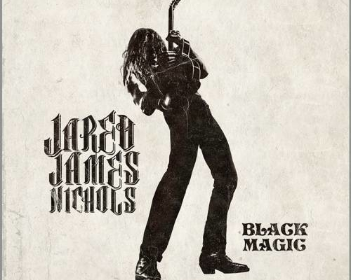 Jared James Nichols: Black Magic